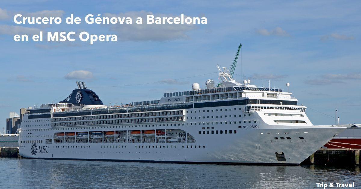 Crucero de Génova a Barcelona en el MSC Opera, España, Italia, Mar Mediterráneo, dos días, MSC Cruises, Spray park, Aurea spa, Walk Through Shops